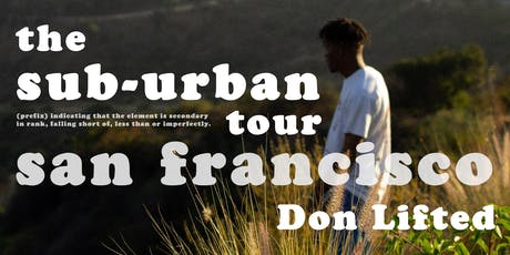 The Sub-Urban Tour featuring Don Lifted [San Francisco] tickets