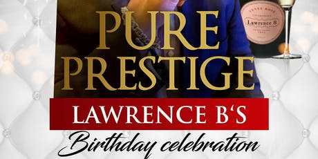 Pure Prestige - Lawrence B's Birthday 2019 tickets