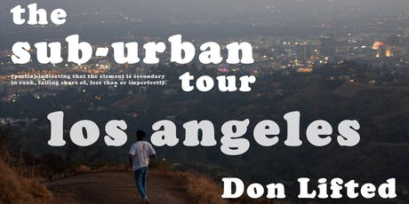 The Sub-Urban Tour featuring Don Lifted [Los Angeles] tickets