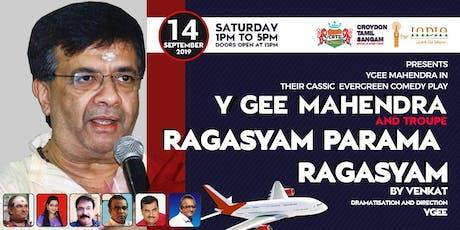 Y Gee Mahendra and Troupe's Ragasiyam Parama Ragasiyam tickets