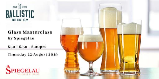 Spiegelau Glass Masterclass at Ballistic Beer Co (Sold Out)