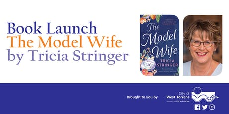The Model Wife by Tricia Stringer - book launch tickets