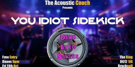 You Idiot Sidekick + Dead Eyed Smile tickets
