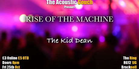 Rise of the Machine + The Kid Dean tickets