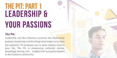 The Pit: Leadership and your Passions!