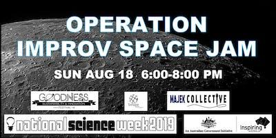 OPERATION IMPROV SPACE JAM