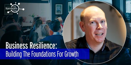 Business Resilience: Foundations For Growth tickets