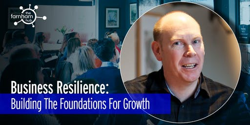 Business Resilience: Foundations For Growth