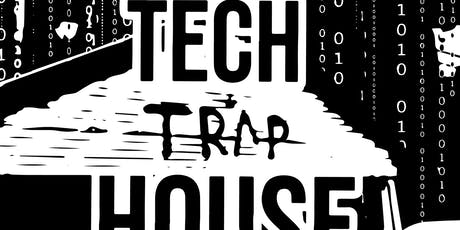 Tech Trap House:Hardwork & Dedication tickets