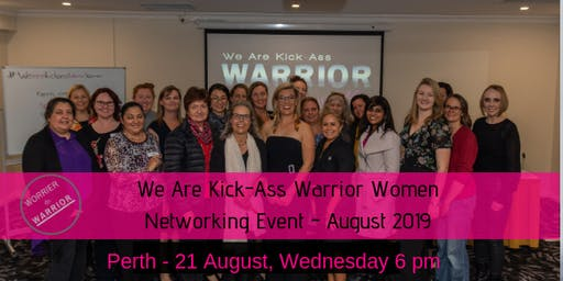 We Are Kick- Ass Warrior Women Networking Event - August 2019