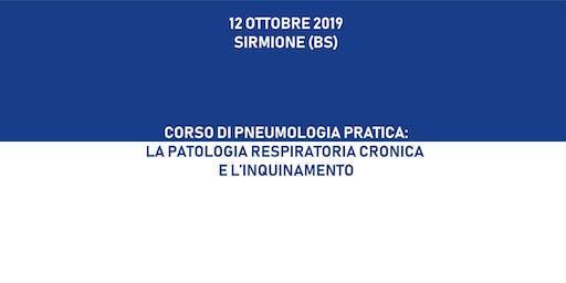 CORSO DI PNEUMOLOGIA PRATICA: LA PATOLOGIA RESPIRATORIA CRONICA E L'INQUINAMENTO, 12 ottobre 2019, Sirmione (BS)