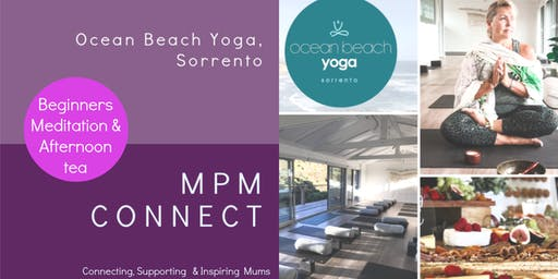 MUMS CONNECT - SEPTEMBER EVENT - MEDITATION, AFTERNOON TEA & CONNECTION