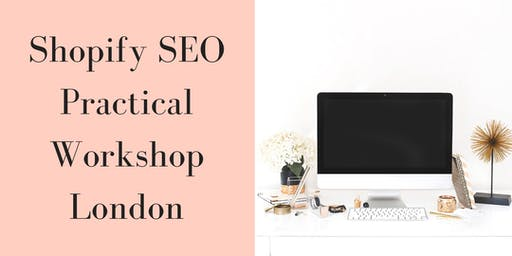 Shopify Practical SEO Workshop For Beginners