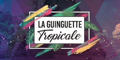 La Guinguette Tropicale billets