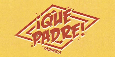Que Padre Taqueria Leigh Pop-Up tickets