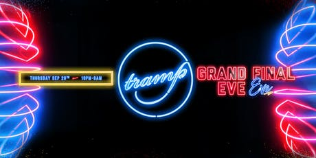 TRAMP PRESENTS | GRAND FINAL EVE eve | Thursday SEPT 26th tickets