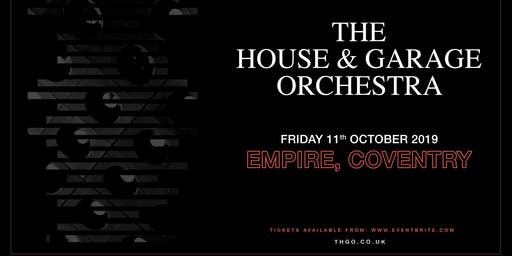 The House & Garage Orchestra (Empire, Coventry)