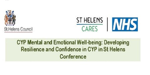 CYP Mental and Emotional Well-being: Developing Resilience and Confidence in CYP in St Helens Conference