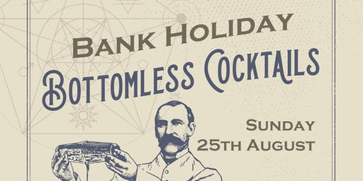 Bottomless Cocktails- Bank Holiday