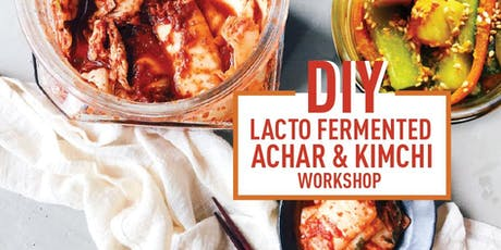 DIY Lacto Fermented Achar & Kimchi Workshop tickets
