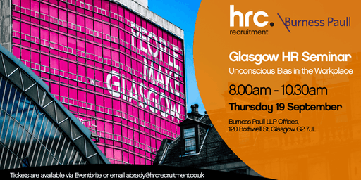 Unconscious Bias - Burness Paull & HRC Recruitment - Glasgow