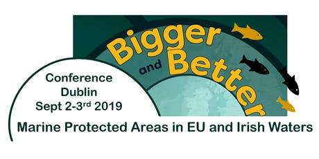 Bigger and Better Marine Protected Area Conference tickets