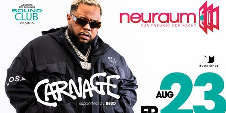 Soundclub pres. CARNAGE @ neuraum Club Tickets