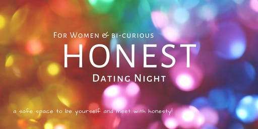 HONEST Dating for WOMEN & Bi-Curious