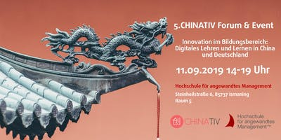 """5. CHINATIV Forum & Event """"Innovation im Bildungsbereich: Digitales Lehren und Lernen in China und Deutschland"""""""