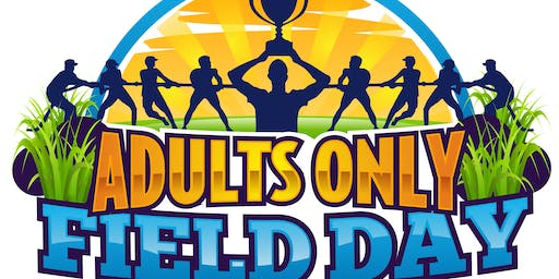 Field Day- Adults Only!