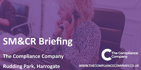 SM&CR Briefing - The Compliance Company  tickets