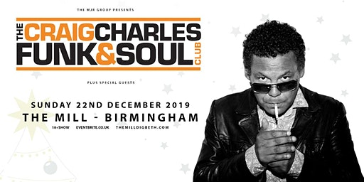 The Craig Charles Funk & Soul Club! (The Mill, Birmingham)