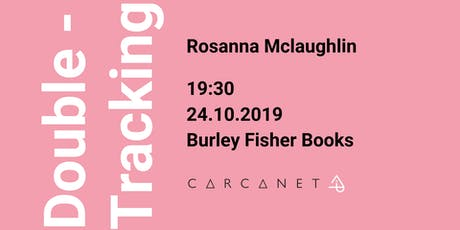Double-Tracking by Rosanna Mclaughlin: Carcanet/Little Island Book Launch tickets
