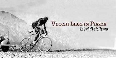 Vecchi Libri in Piazza - I 100 anni di Fausto Coppi. Libri di ciclismo biglietti