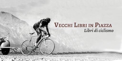 Vecchi Libri in Piazza - I 100 anni di Fausto Coppi. Libri di ciclismo