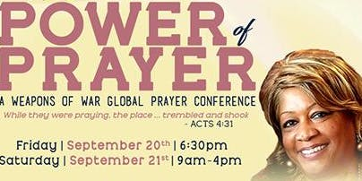 "Weapons of War Prayer Conference- ""The Power of Prayer"""