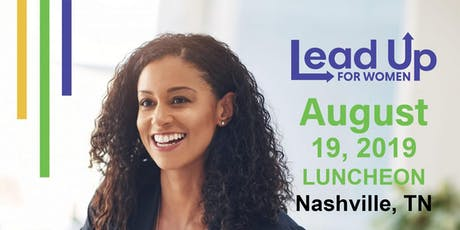 "Lead Up for Women ""Tap into the POWER of YOU"" Nashville Luncheon tickets"