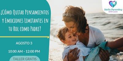 ¿Cómo quitar pensamientos y emociones limitantes en tu rol como Padre?