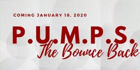 """PUMPS """"The Bounce Back"""" tickets"""