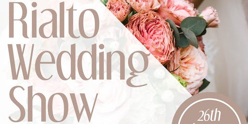 The Rialto Wedding Show!