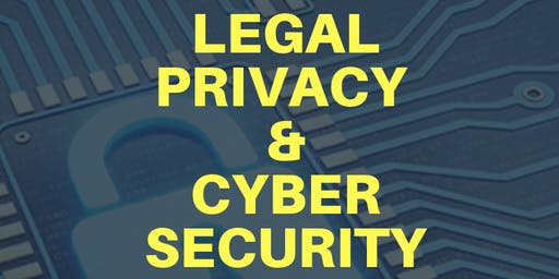 Legal Privacy & Cyber Security