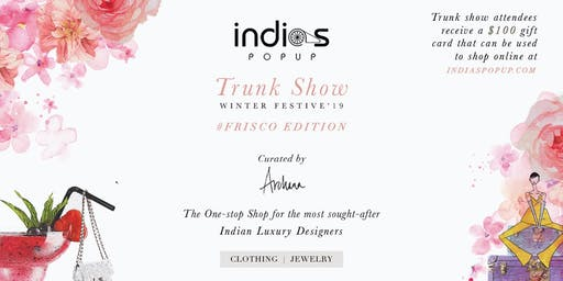 Indiaspopup.com Presents Trunk Show Winter/Festive'19 - Frisco