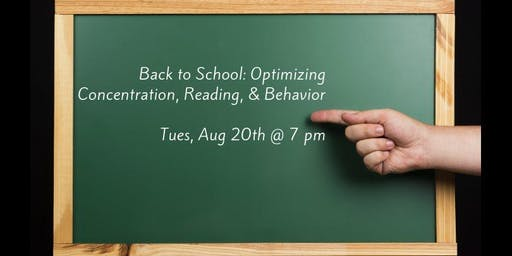 Back To School - Optimizing Concentration, Reading, & Behavior