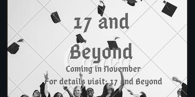 17 and Beyond