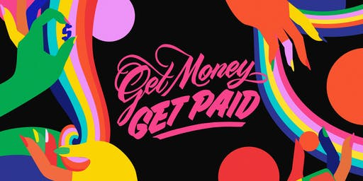 Get Money Get Paid 2019