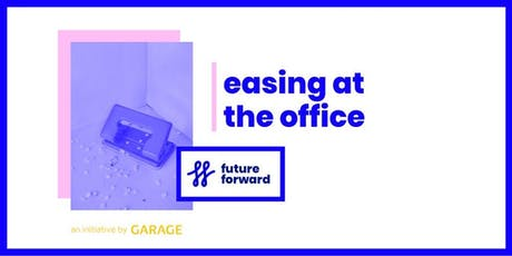 Future Forward: Easing at the Office tickets