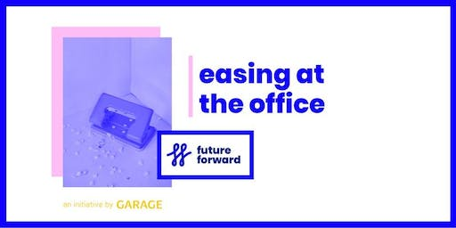 Future Forward: Easing at the Office