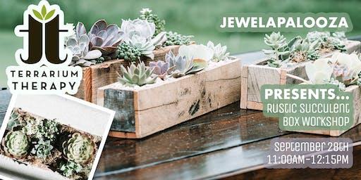 Rustic Box Succulent Workshop at Jewelapalooza