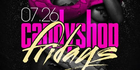Candy shop Fridays Ladies Night Out NYC Taj Night Club Taj on Fridays Hosted by @Chase.Simms  tickets
