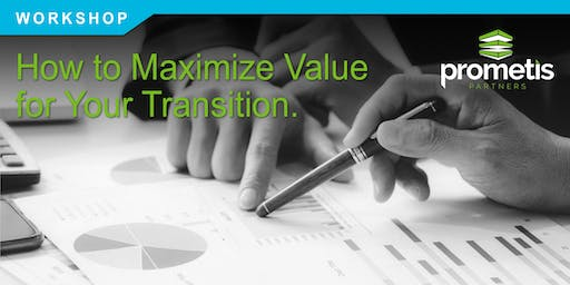 How to Maximize Value for Your Transition